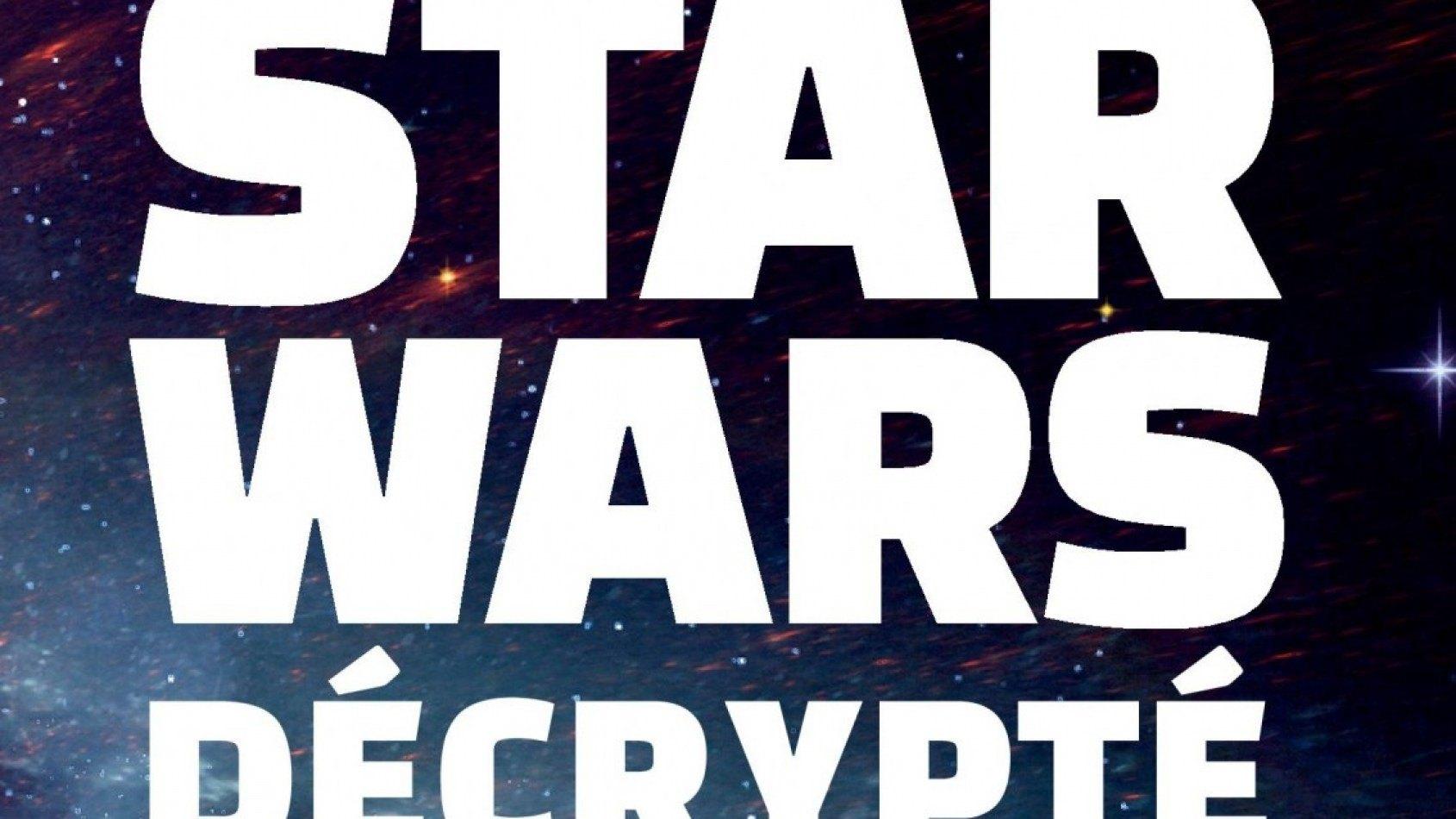 [Bartillat] Sortie de Star Wars Décrypté