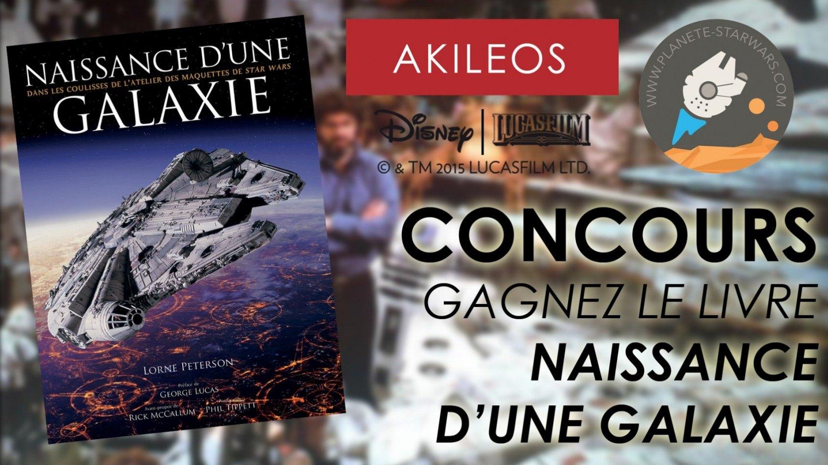 [Concours] Gagnez Naissance d'une Galaxie, avec Akileos et Planète StarWars