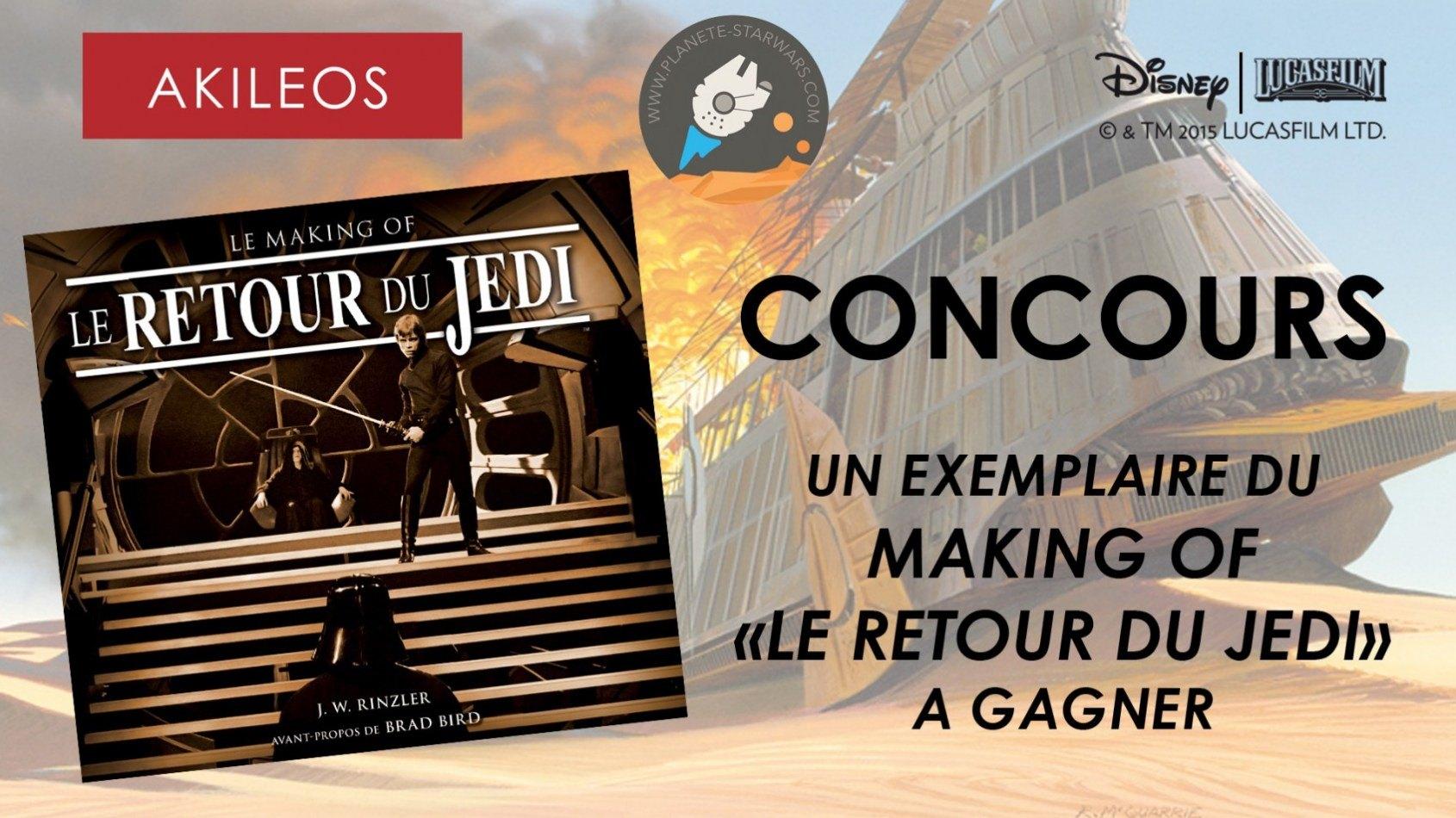Concours : Gagnez Le Making of Le Retour du Jedi, d'Akileos