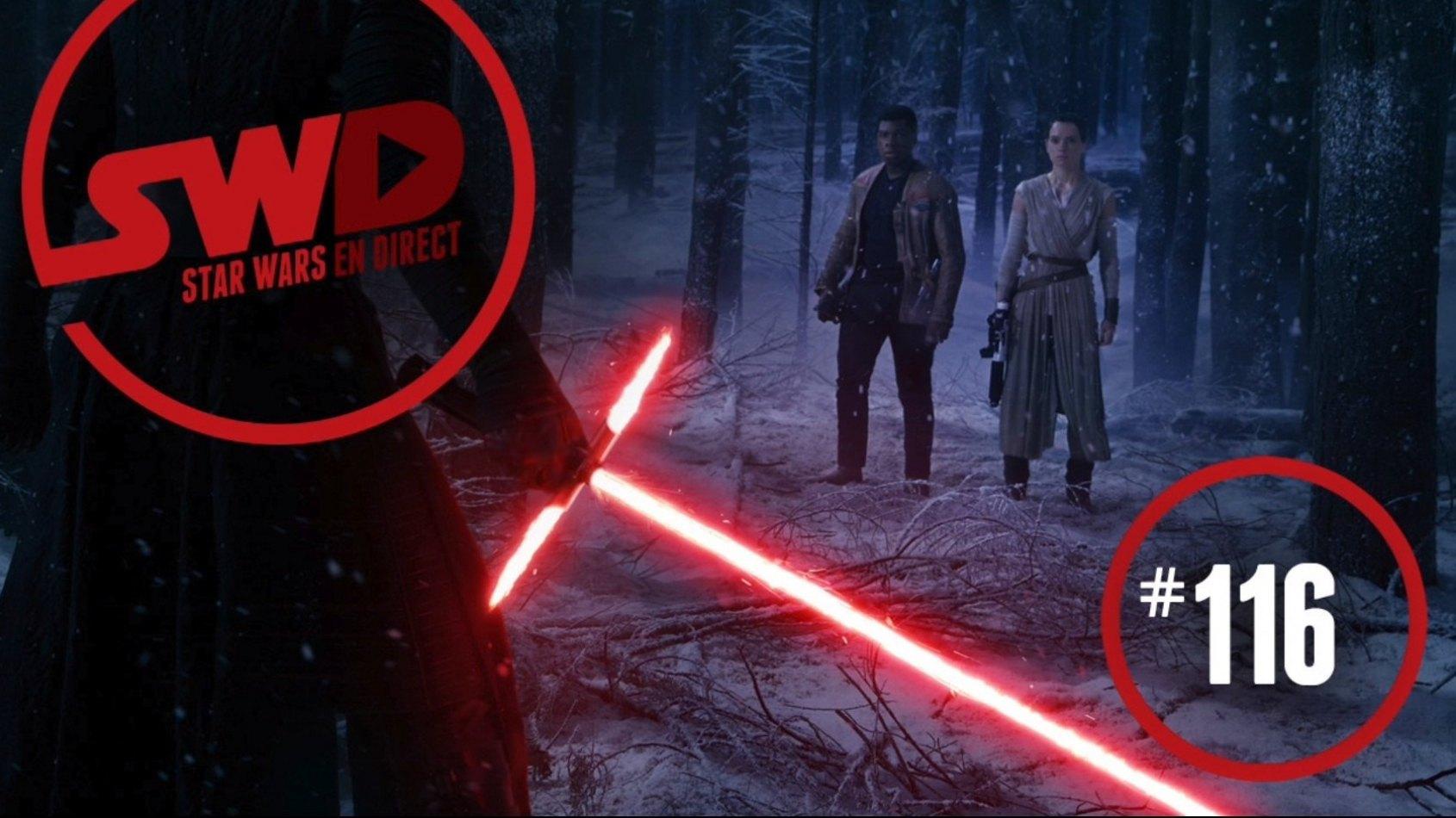 L'émission Star Wars en Direct 116 est en ligne !