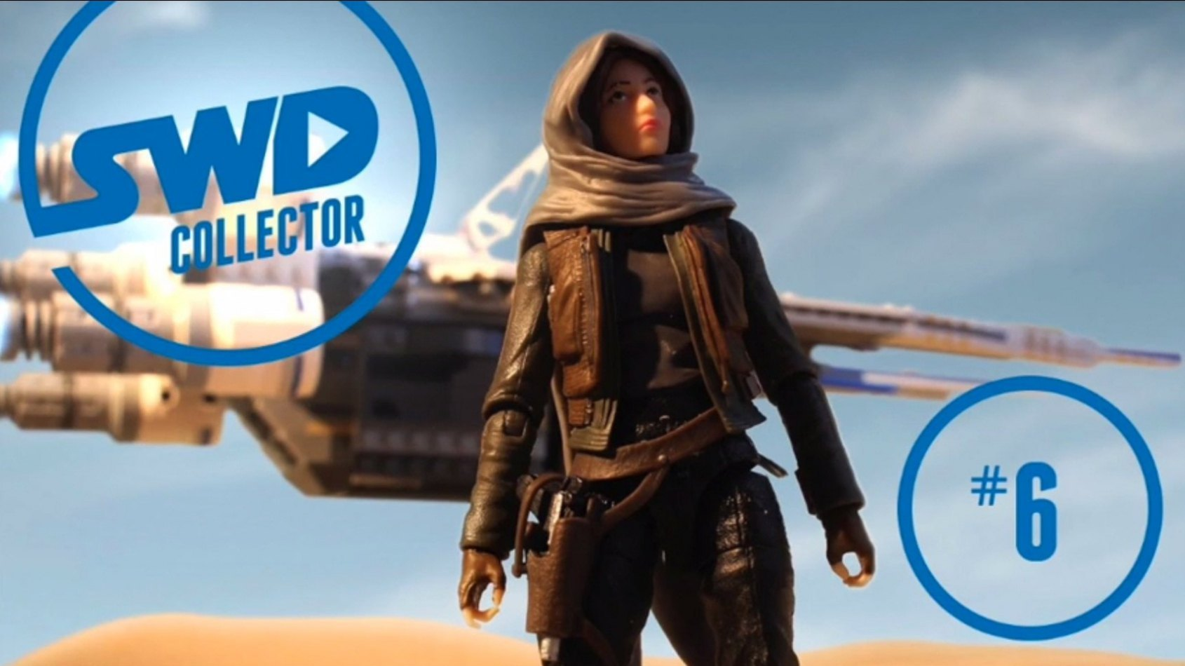 Star Wars en Direct Collector 6 : Les jouets Rogue One