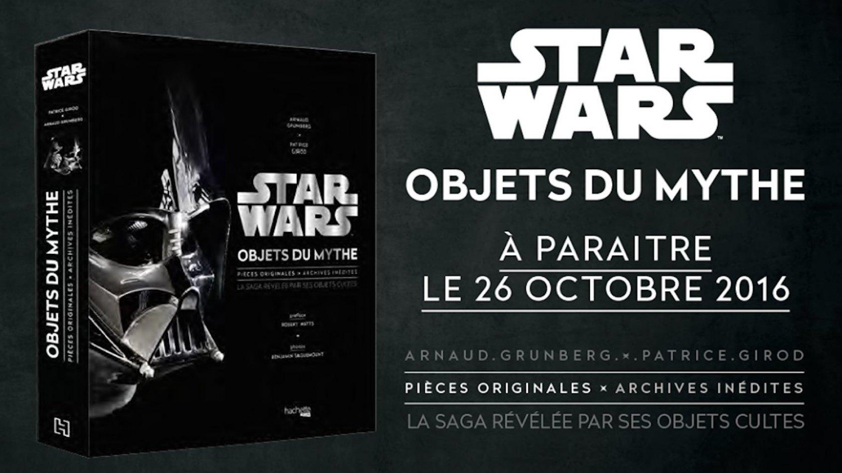 Star Wars Objets du Mythe, un nouvel ouvrage de Patrice Girod