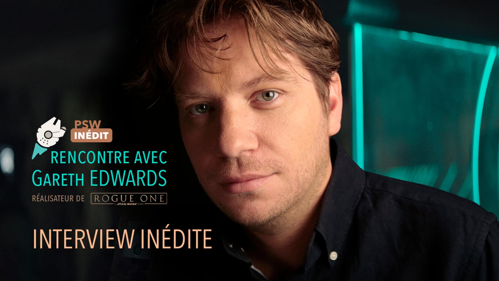 Interview inédite de Gareth Edwards, le réalisateur de Rogue One !