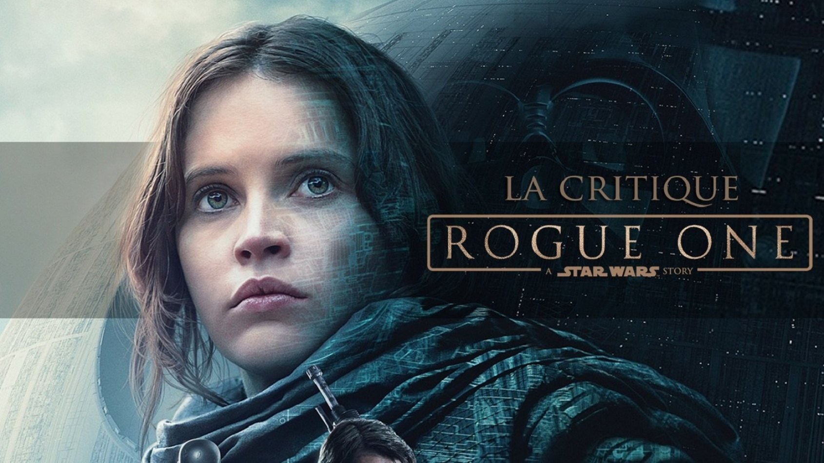 Rogue One : Notre Critique Sans Spoilers !