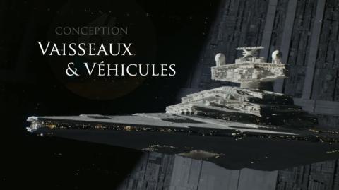 La reconstruction des vaisseaux et des véhicules pour Rogue One
