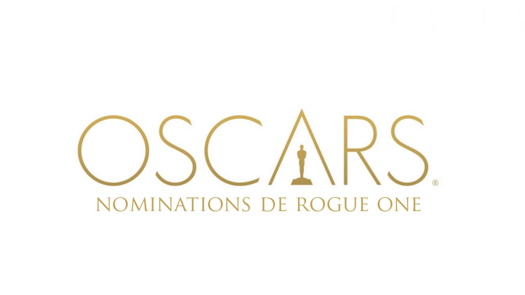 Rogue One en lice pour deux Oscars !
