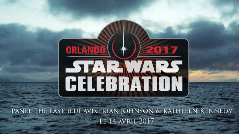 Le panel 'The Last Jedi' aura lieu le 14 avril à Celebration !