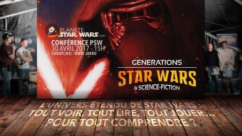 Conférence Planète Star Wars au salon Générations Star Wars à Cusset !