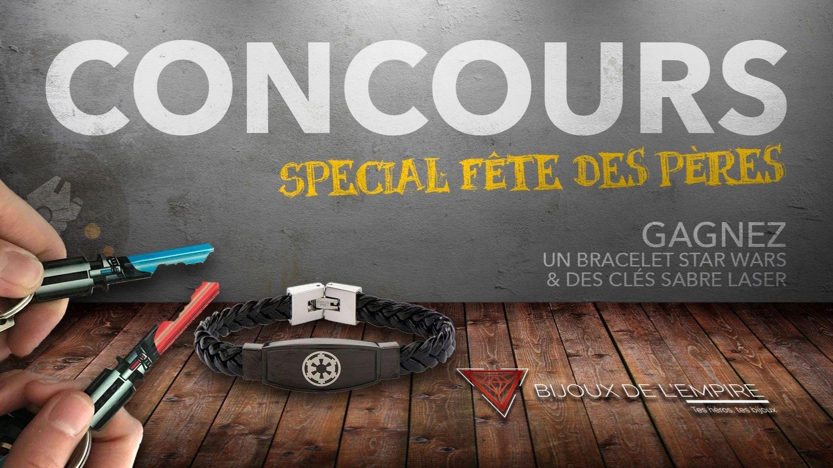 concours f te des p res gagnez un bracelet et des cl s sabre laser. Black Bedroom Furniture Sets. Home Design Ideas