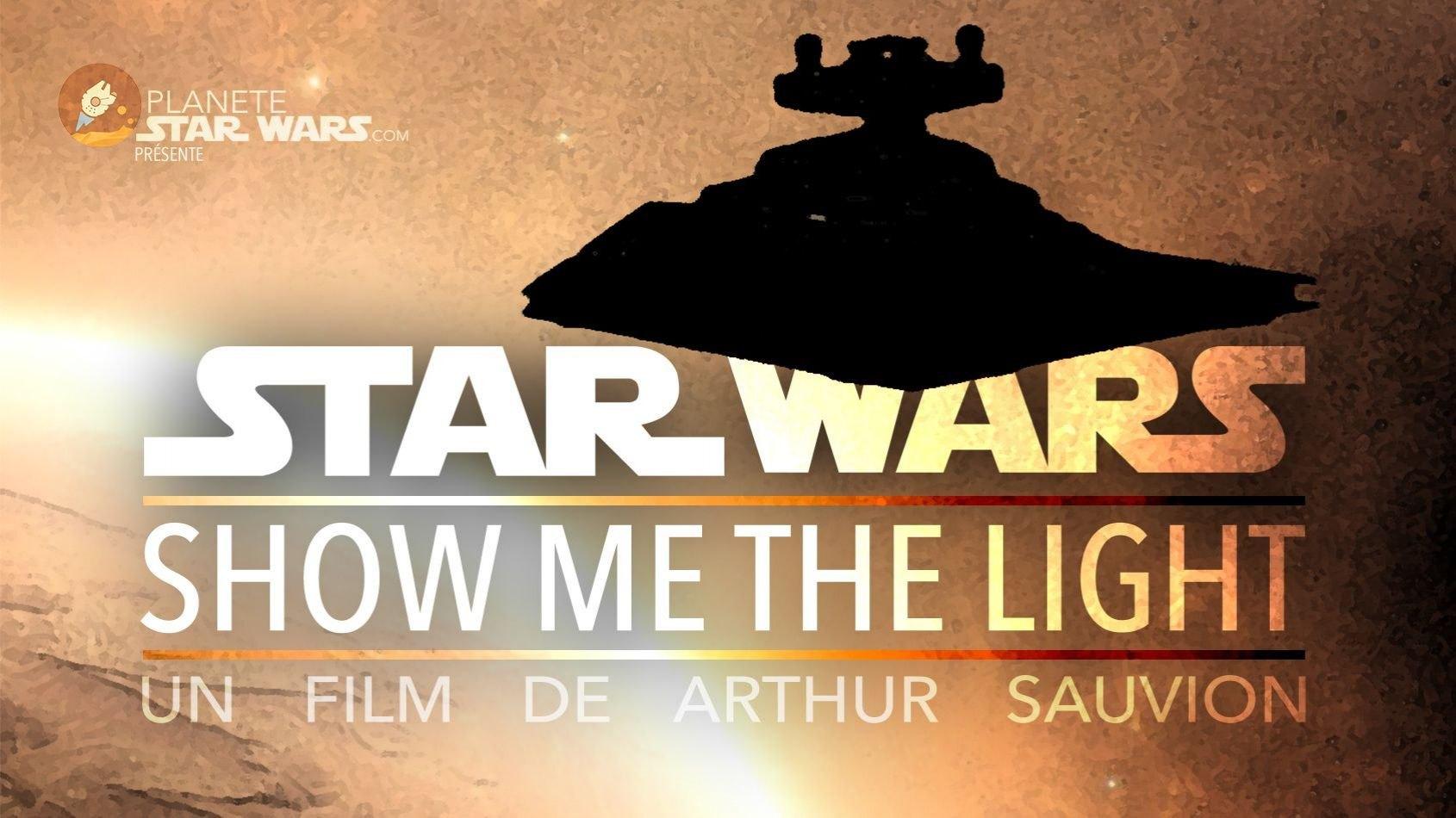 Des nouvelles de Star Wars - Show Me The Light