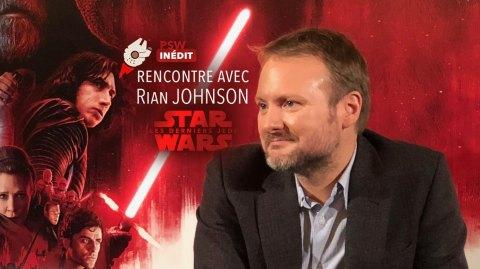 Rencontre en vidéo de Rian Johnson, réalisateur des Derniers Jedi