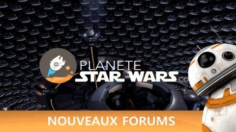 Planète Star Wars s'agrandit avec de nouveaux forums