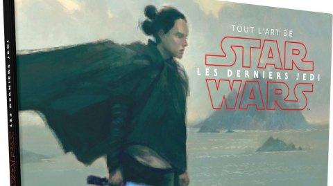 Review : Tout l'Art de Star Wars Les Derniers Jedi