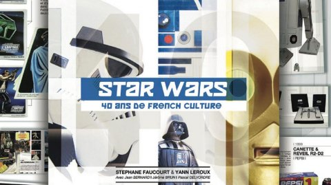 Sortie de Star Wars 40 ans de French Culture, et dédicace à Paris